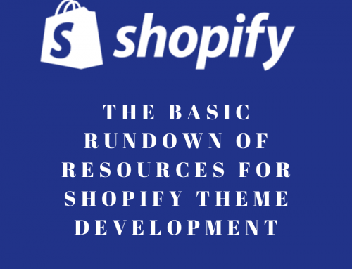 The Basic Rundown Of Resources For Shopify Theme Development!