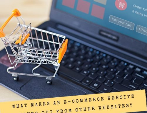 What Makes An E-commerce Website Stands Out From Other Websites?