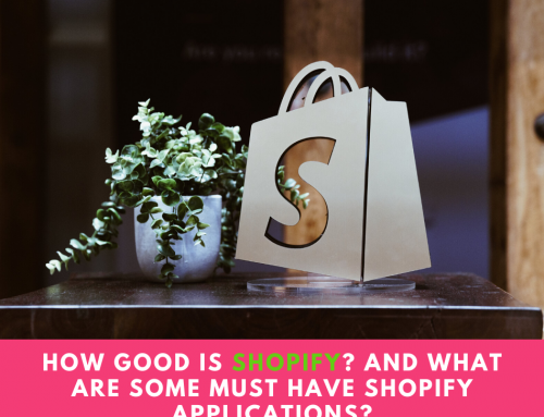 How Good Is Shopify? And What Are Some Must Have Shopify Applications?