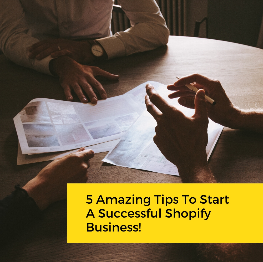 5 Amazing Tips To Start A Successful Shopify Business!