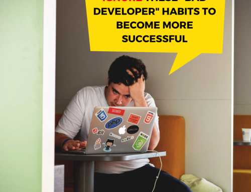 "Ignore These ""Bad Developer"" Habits To Become More Successful"